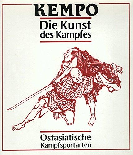 9783328003083: Kempo, die Kunst des Kampfes. Ostasiatische Kampfsportarten