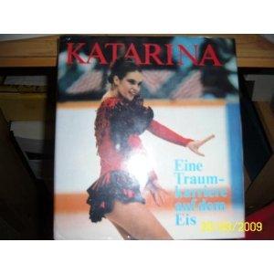 9783328003113: Katarina. Eine Traumkarriere auf dem Eis