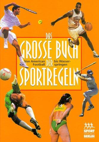 9783328008002: Das große Buch der Sportregeln. Von American Football bis Wasserspringen