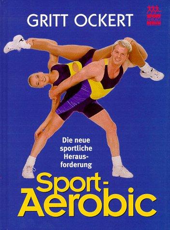 9783328008453: Sport-Aerobic. Die neue sportliche Herausforderung