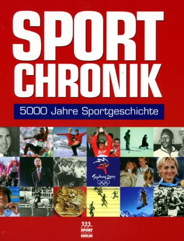 9783328008965: Sport Chronik. 5000 Jahre Sportgeschichte.