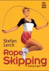 9783328009443: Rope Skipping. Seilspringen. Fitness-Training, Action und Spaß.