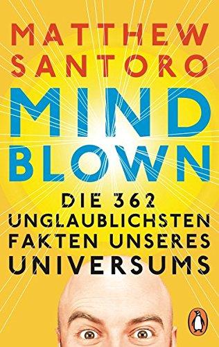 9783328100072: Mind-Blown: Die 362 unglaublichsten Fakten unseres Universums