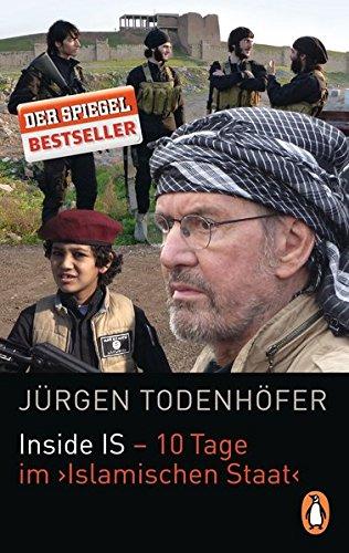 9783328100836: Inside IS - 10 Tage im 'Islamischen Staat'