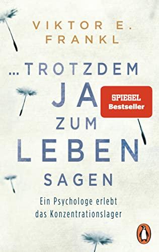 9783328102779: ...trotzdem Ja zum Leben sagen: Ein Psychologe erlebt das Konzentrationslager
