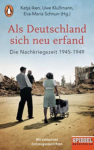9783328104414: Als Deutschland sich neu erfand: Die Nachkriegszeit 1945-1949 - Ein SPIEGEL-Buch