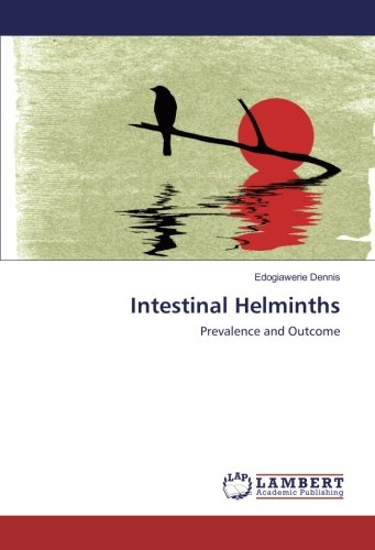Intestinal Helminths: Prevalence and Outcome (Paperback): Edogiawerie Dennis