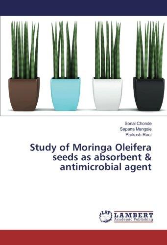 9783330005693: Study of Moringa Oleifera seeds as absorbent