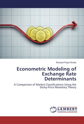 Econometric Modeling of Exchange Rate Determinants: A Comparison of Market Classifications Using ...