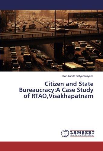 Citizen and State Bureaucracy:A Case Study of: Satyanarayana, Korukonda