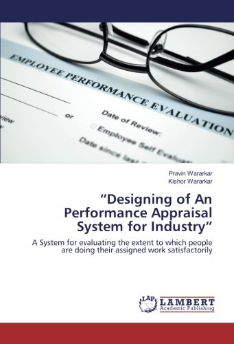 Designing of An Performance Appraisal System for Industry : A System for evaluating the extent to ...