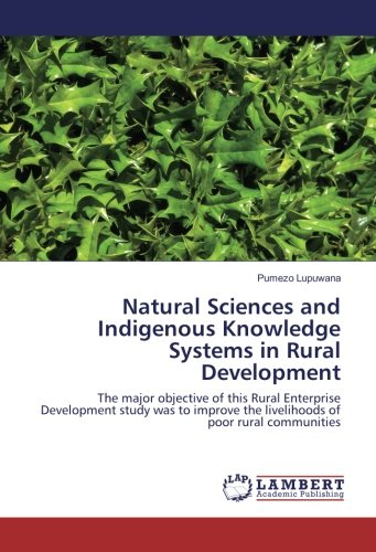 Natural Sciences and Indigenous Knowledge Systems in Rural Development: The major objective of this...