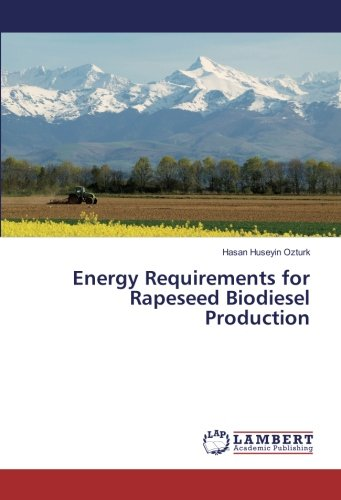 Energy Requirements for Rapeseed Biodiesel Production (Paperback): Hasan Huseyin Ozturk