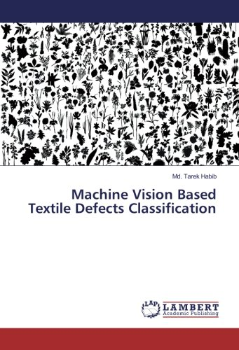 Machine Vision Based Textile Defects Classification: Habib, Md. Tarek