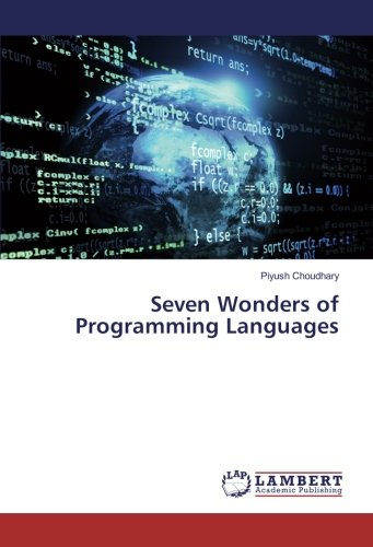 Seven Wonders of Programming Languages: Piyush Choudhary