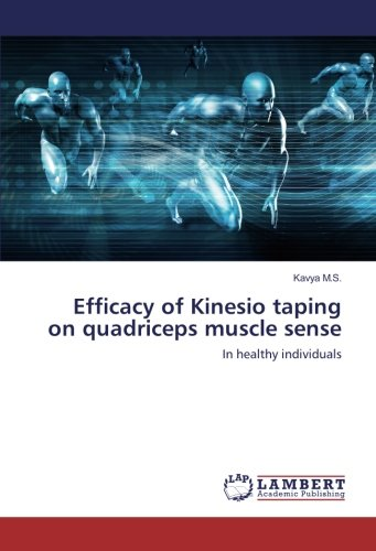 Efficacy of Kinesio taping on quadriceps muscle sense: In healthy individuals (Paperback): Kavya M....