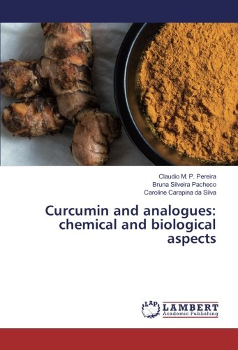 Curcumin and analogues: chemical and biological aspects: Bruna Silveira Pacheco;