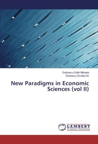 New Paradigms in Economic Sciences (vol II): Dobrescu Edith Mihaela