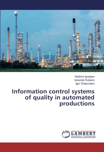 Information control systems of quality in automated productions (Paperback): Iskandar Kobersi, ...