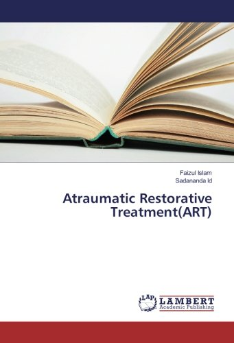 Atraumatic Restorative Treatment(ART): Islam, Faizul /