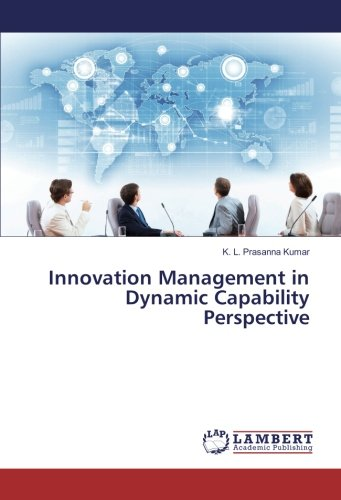 Innovation Management in Dynamic Capability Perspective (Paperback): K. L. Prasanna Kumar
