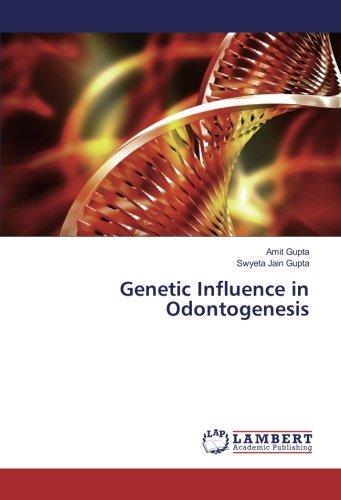 Genetic Influence in Odontogenesis (Paperback): Swyeta Jain Gupta, Amit Gupta