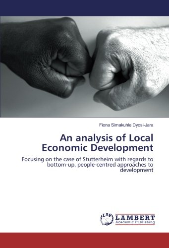An analysis of Local Economic Development: Focusing on the case of Stutterheim with regards to ...