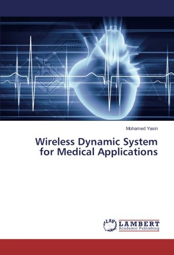 Wireless Dynamic System for Medical Applications: Mohamed Yasin