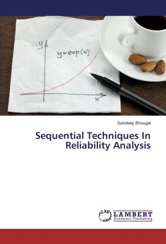 Sequential Techniques In Reliability Analysis (Paperback): Sandeep Bhougal
