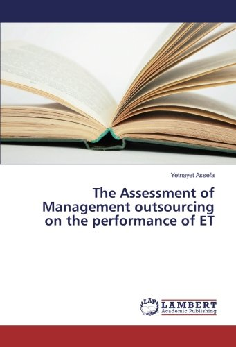 The Assessment of Management outsourcing on the performance of ET: Yetnayet Assefa