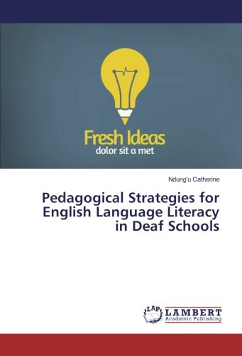 Pedagogical Strategies for English Language Literacy in Deaf Schools: Ndung'U Catherine