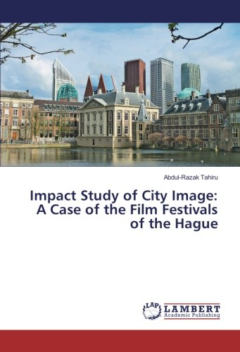 Impact Study of City Image: A Case of the Film Festivals of the Hague (Paperback): Abdul-Razak ...