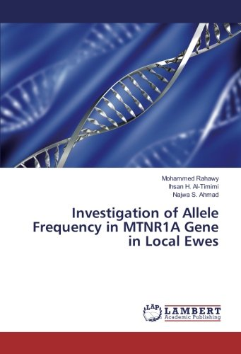 Investigation of Allele Frequency in MTNR1A Gene in Local Ewes (Paperback): Najwa S. Ahmad, Ihsan H...