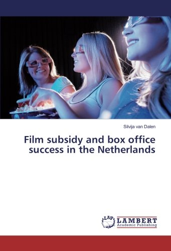 Film subsidy and box office success in the Netherlands (Paperback): Silvija van Dalen