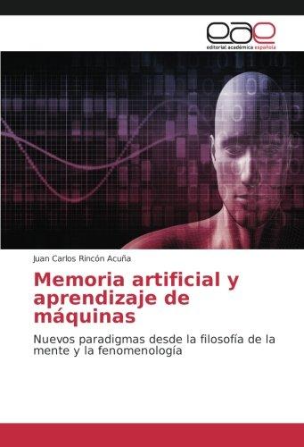 9783330092686: Memoria artificial y aprendizaje de máquinas: Nuevos paradigmas desde la filosofía de la mente y la fenomenología