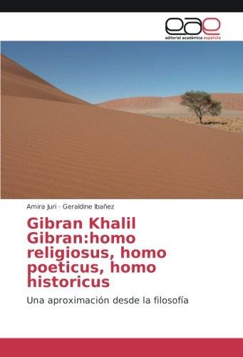 Gibran Khalil Gibran:homo religiosus, homo poeticus, homo: Juri, Amira /
