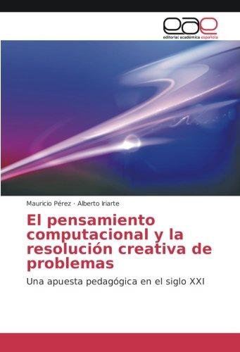 El pensamiento computacional y la resolución creativa de problemas: Una apuesta pedagógica en el ...