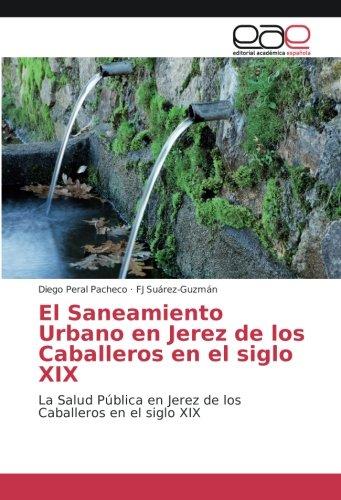 El Saneamiento Urbano en Jerez de los: Peral Pacheco, Diego