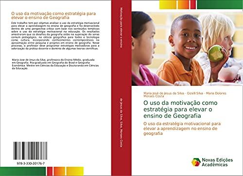 O uso da motivação como estratégia para elevar o ensino de Geografia: O uso da estratégia ...