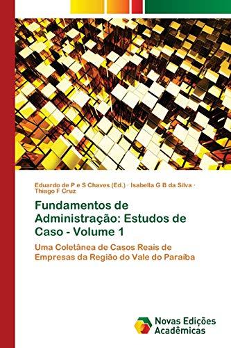 Fundamentos de Administração: Estudos de Caso -: Silva, Isabella G.