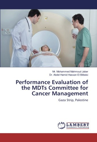 Performance Evaluation of the MDTs Committee for Cancer Management: Gaza Strip, Palestine (...