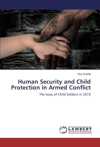 Human Security and Child Protection in Armed Conflict: Shu Uchida