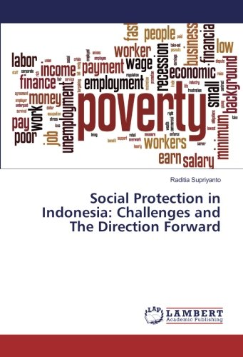 Social Protection in Indonesia: Challenges and The Direction Forward (Paperback): Raditia Supriyanto