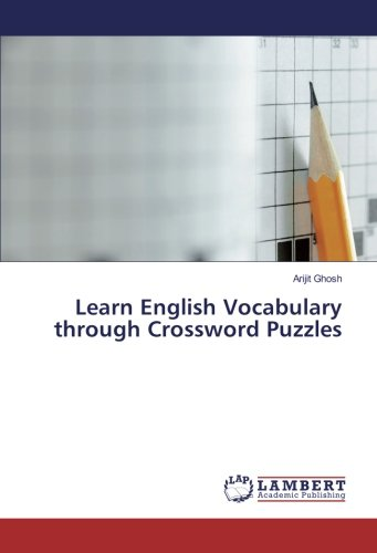 Learn English Vocabulary through Crossword Puzzles (Paperback): Arijit Ghosh