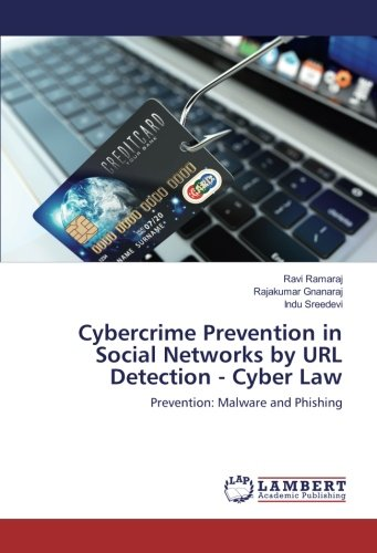 Cybercrime Prevention in Social Networks by URL Detection - Cyber Law: Prevention: Malware and ...