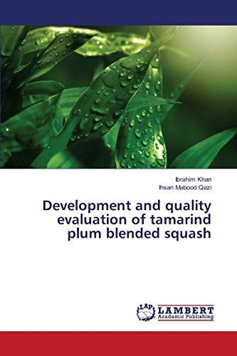 Development and quality evaluation of tamarind plum blended squash (Paperback): Ibrahim Khan, Ihsan...