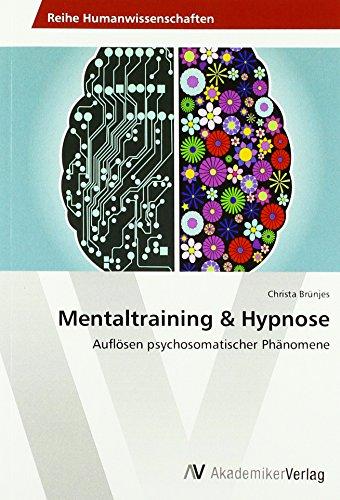 9783330502932: Mentaltraining & Hypnose: Auflösen psychosomatischer Phänomene