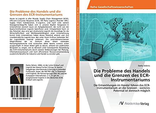 9783330503472: Die Probleme des Handels und die Grenzen des ECR-Instrumentariums: Die Entwicklungen im Handel führen das ECR-Instrumentarium an die Grenzen - weiteres Potential ist dennoch möglich