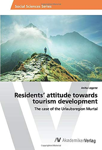 Residents' attitude towards tourism development: The case of the Urlaubsregion Murtal (...