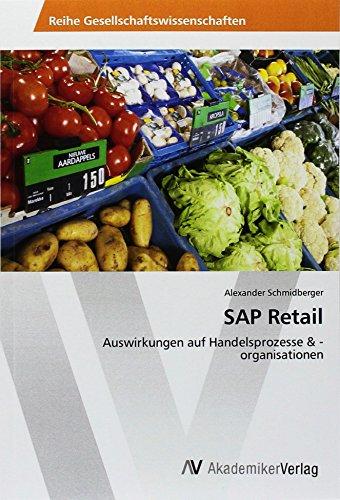 SAP Retail: Auswirkungen auf Handelsprozesse & -organisationen: Alexander Schmidberger